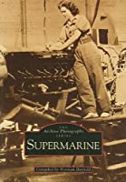 Supermarine (Archive Photographs)