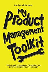 My Product Management Toolkit by Marc Abraham