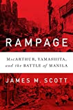 Image of Rampage: MacArthur, Yamashita, and the Battle of Manila