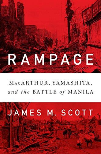 Image of Rampage: MacArthur, Yamashita, and the Battle of Manila