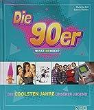 Die 90er! Wisst ihr noch?: Die coolsten Jahre unserer Jugend - Sabine Pinnau