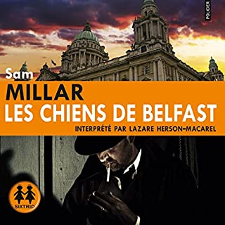 Les chiens de Belfast     Karl Kane 1              De :                                                                                                                                 Sam Millar                               Lu par :                                                                                                                                 Lazare Herson-Macarel                      Durée : 7 h et 14 min     16 notations     Global 4,2