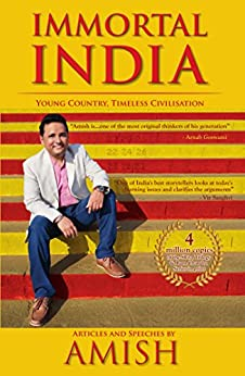 Immortal India: Articles and Speeches by Amish by [Amish Tripathi]
