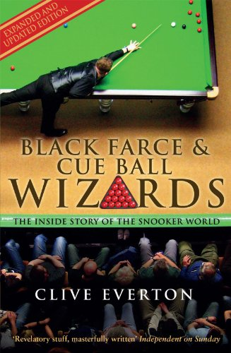 Black Farce and Cue Ball Wizards: The Inside Story of the Snooker World (English Edition)