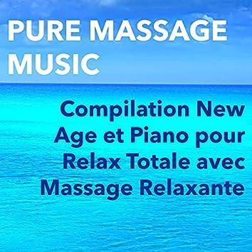 Pure Massage Music – Compilation New Age et Piano pour Relax Totale avec Massage Relaxante