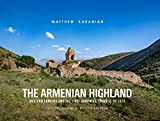 The Armenian Highland: Western Armenia and the First Armenian Republic of 1918
