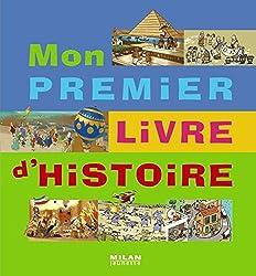 Livres d'Histoire pour enfants : Mon Premier livre d'Histoire - Aux Editions Milan