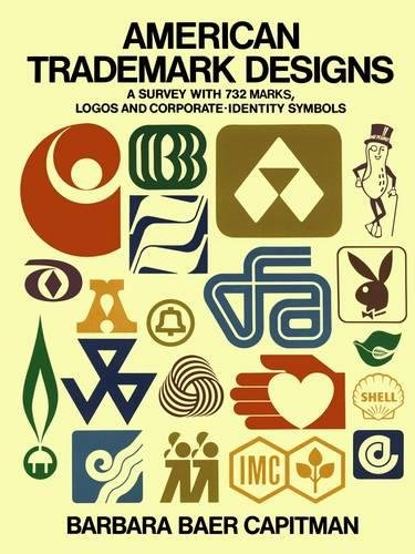 American Trademark Designs: A Survey With 732 Marks, Logos, and Corporate-Identity Symbols: Survey with 732 Marks, Logos and Corporate-identity Signs