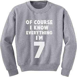 Tstars I Know Everything I'm 7 Funny Birthday 7 Year Old Youth Kids Sweatshirt