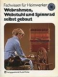 Webrahmen, Webstuhl und Spinnrad selbst gebaut