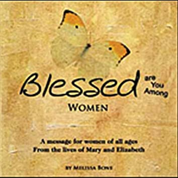 Blessed Are You Among Women: UPDATED AUDIO