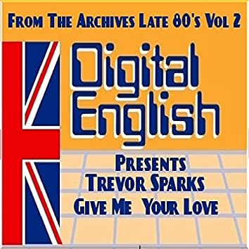 Give me Your love (Digital Englis Presents from the Archives Late 80's Vol 2)