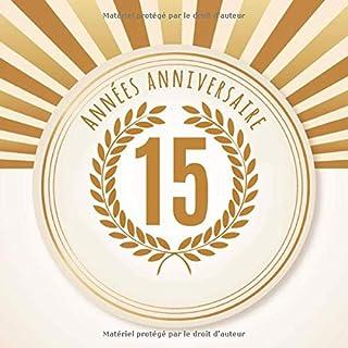 15 Années anniversaire: 15e anniversaire: livre-cadeau de 100 pages. Applicable individuellement - pour des notes, des rendez-vous ou des souhaits, ... des photos, etc. pour l'anniversaire