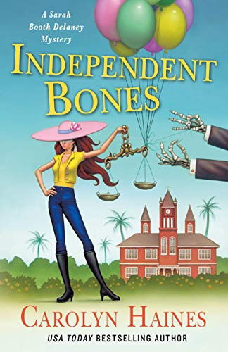 Independent Bones: A Sarah Booth Delaney Mystery by [Carolyn Haines]
