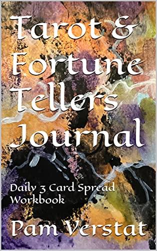 Tarot & Fortune Tellers Journal: Daily 3 Card Spread Workbook