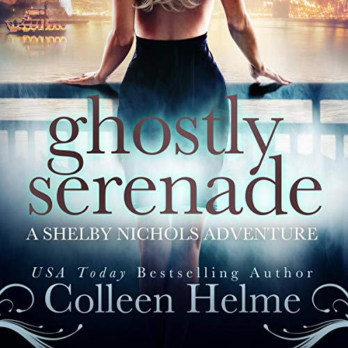 Ghostly Serenade (A Shelby Nichols Mystery Adventure) cover art