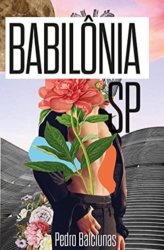 babilôniaSP: histórias da prostituição masculina em São Paulo