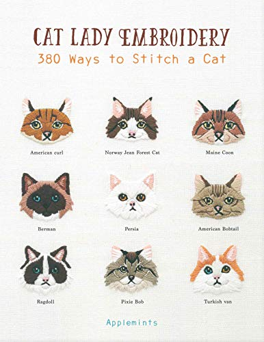 Compare Textbook Prices for Cat Lady Embroidery: 380 Ways to Stitch a Cat Illustrated Edition ISBN 9781589239647 by Applemints