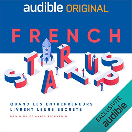 French Startups - Quand les entrepreneurs livrent leurs secrets. La série complète cover art