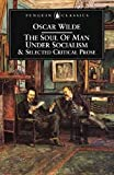 The Soul of Man Under Socialism and Selected Critical Prose (Penguin Classics)