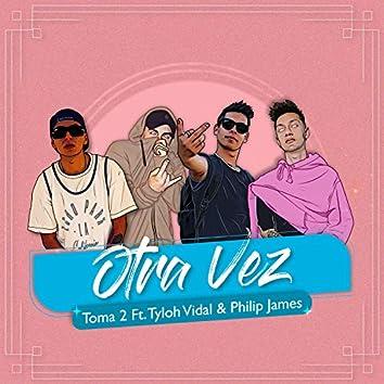 Otra Vez (feat. Tyloh Vidal & Philip James)