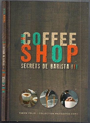 mon coffee shop secrets de barista