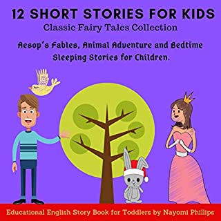 Classic Fairy Tales Collection: 12 Short Stories for Kids: Educational English Story Book for Toddlers. Aesop's Fables, Animal Adventure and Bedtime Sleeping Stories for Children audiobook cover art
