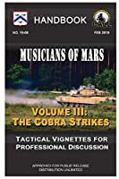 Musicians of Mars: Tactical Vignettes for Professional Discussion (Volume III: The Cobra Strikes) Handbook