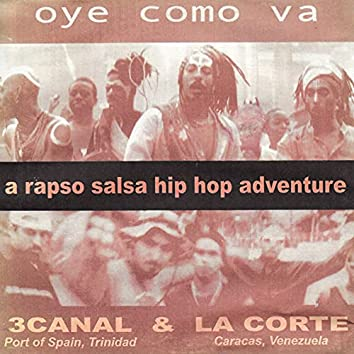 Oye Como Va - a Rapso Salsa Hip Hop Adventure