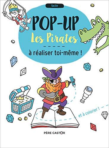 Les pirates : Pop-up a realiser toi-même !: Pop-up à réaliser toi-même!