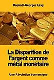 La Disparition de l'argent comme métal monétaire: Une Révolution économique