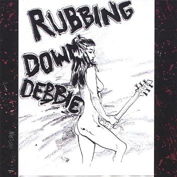 Rubbing Down Debbie
