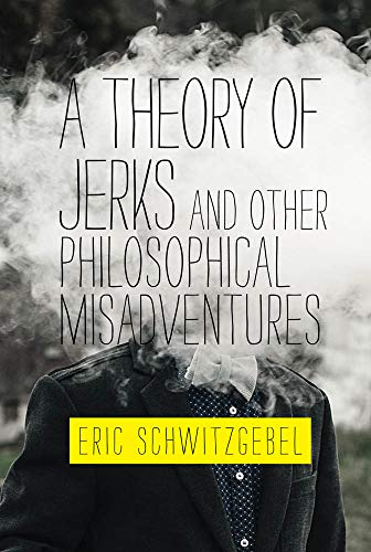 A Theory of Jerks and Other Philosophical Misadventures (The MIT Press)