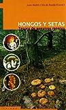 Hongos Y Setas: Tesoro de nuestros montes (Guías)