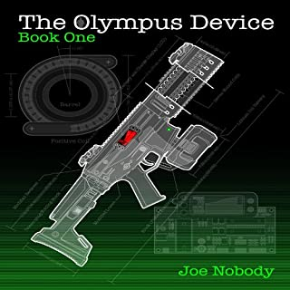The Olympus Device, Book One                   By:                                                                                                                                 Joe Nobody                               Narrated by:                                                                                                                                 Mike Gurdy                      Length: 10 hrs and 45 mins     79 ratings     Overall 3.8