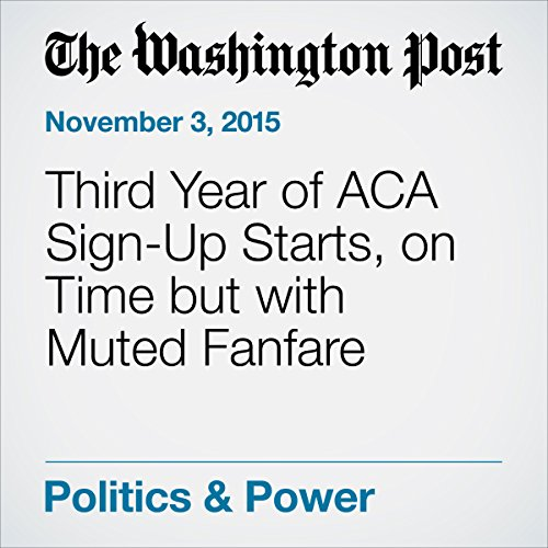 Third Year of ACA Sign-Up Starts, on Time but with Muted Fanfare cover art