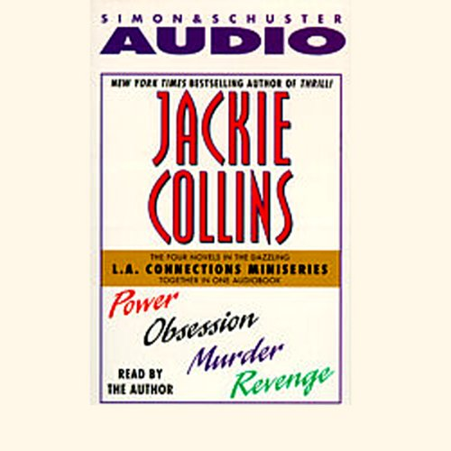 L.A. Connections     Power, Obsession, Murder, Revenge              By:                                                                                                                                 Jackie Collins                               Narrated by:                                                                                                                                 Jackie Collins                      Length: 4 hrs and 58 mins     10 ratings     Overall 3.8
