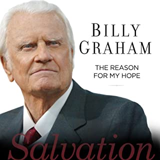 The Reason for My Hope     Salvation              By:                                                                                                                                 Billy Graham                               Narrated by:                                                                                                                                 Tommy Cresswell                      Length: 6 hrs and 25 mins     70 ratings     Overall 4.8