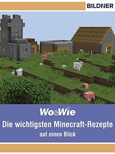 Die wichtigsten Minecraft Rezepte auf einen Blick!