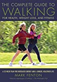 The Complete Guide to Walking, New and Revised: For Health, Weight Loss, and Fitness