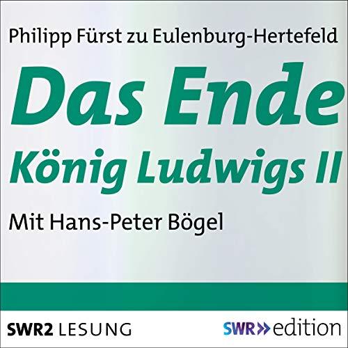 Das Ende König Ludwigs II audiobook cover art