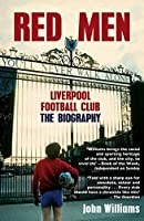 Red Men: Liverpool Football Club The Biography by John L. Williams(2011-11-28)