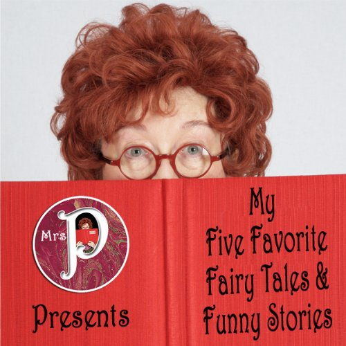 Mrs. P Presents: My Favorite Fairy Tales and Funny Stories audiobook cover art