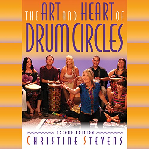 The Art and Heart of Drum Circles audiobook cover art