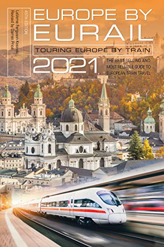 Compare Textbook Prices for Europe by Eurail 2021: Touring Europe by Train 45th Edition ISBN 9781493047772 by Ferguson-Kosinski, Laverne,Price, Darren