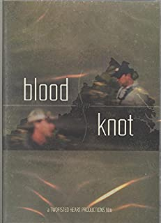 Blood Knot by TwoFisted Heart Productions (Fly Fishing Shenandoah Valley, Virginia Movie/DVD)