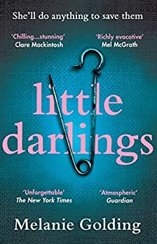 Little Darlings: The chilling, haunting and addictive best selling crime thriller debut everyone's talking about by [Melanie Golding]