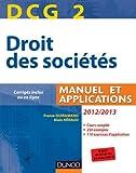 DCG 2 - Droit des sociétés 2012/2013 - 6e éd. - Manuel et applications, questions de cours corrigées - Manuel et Applications, questions de cours corrigées