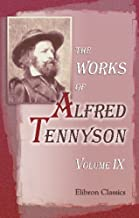 The Works of Alfred Tennyson: Volume 9. Maud, and Enoch Arden