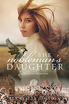 The Nobleman's Daughter by [Jen Geigle Johnson]